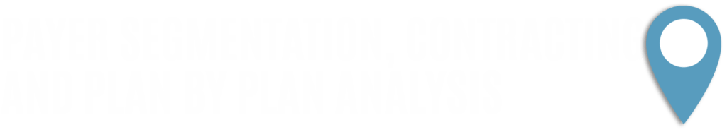 Payer Segmentation, Contracting and Plan by Plan Analysis