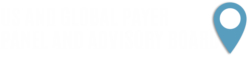 US and Global Payer Panel and Advisory Board