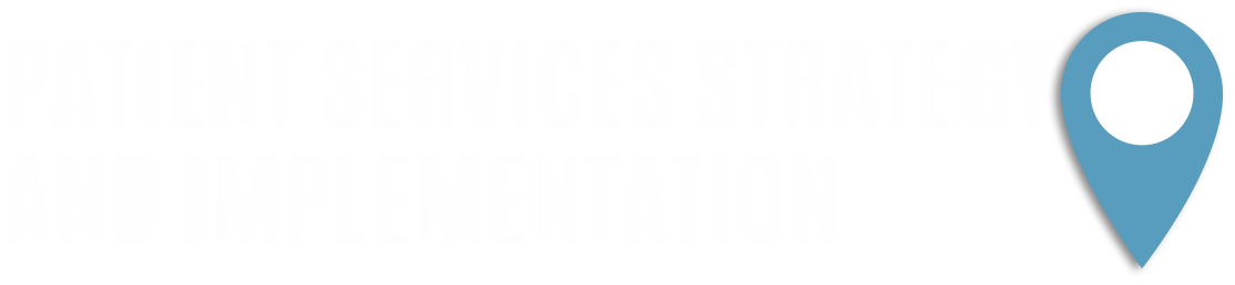 Patient Services Strategy and Implementation